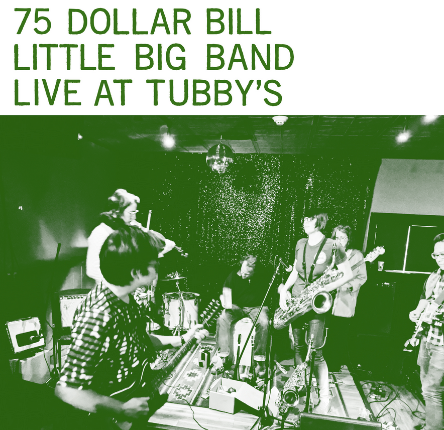Grapefruit 75 Dollar Bill -  Little Big Band – Live At Tubby's