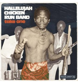 Analog Africa Hallelujah Chicken Run Band - Take One
