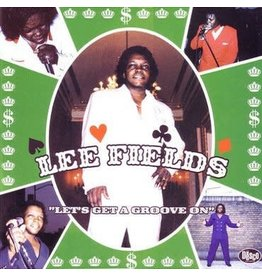 Daptone Records Lee Fields - Let's Get A Groove On