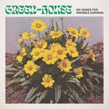 Leaving Records Green-House - Six Songs for Invisible Gardens (Love Record Stores Version)