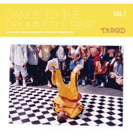 TK Disco Various - Dance To The Drummer's Beat Vol. 1 (Block Party Jams and Breakbeats from The TK Disco Vaults)