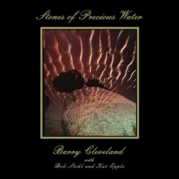 Morning Trip Barry Cleveland - Stones Of Precious Water