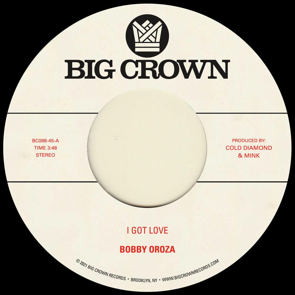 Big Crown Records Bobby Oroza - I Got Love / Loving Body