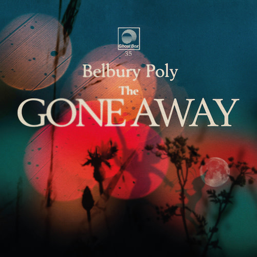 Ghostbox Belbury Poly - The Gone Away