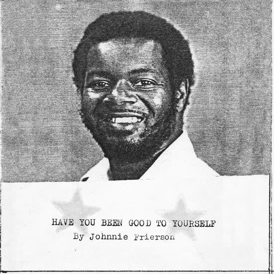 Light In The Attic Johnnie Frierson - Have You Been Good To Yourself