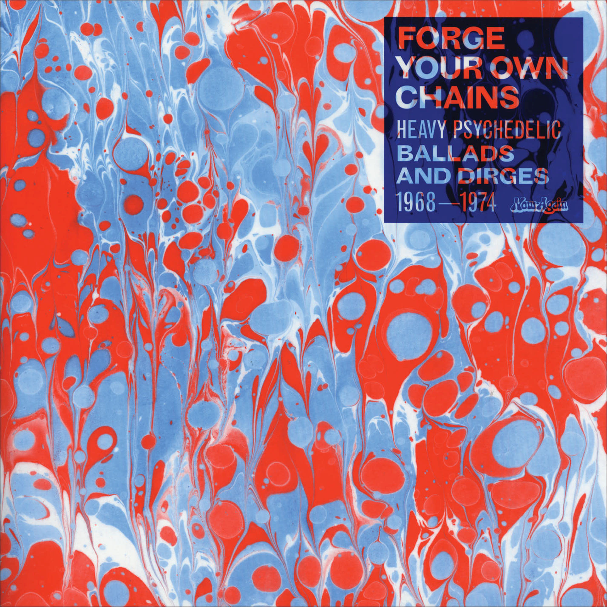 Now-Again Records Various - Forge Your Own Chains (Heavy Psychedelic Ballads And Dirges 1968-1974)