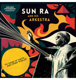 Strut Sun Ra Arkestra - Gilles Peterson Presents: To Those Of Earth... And Other Worlds