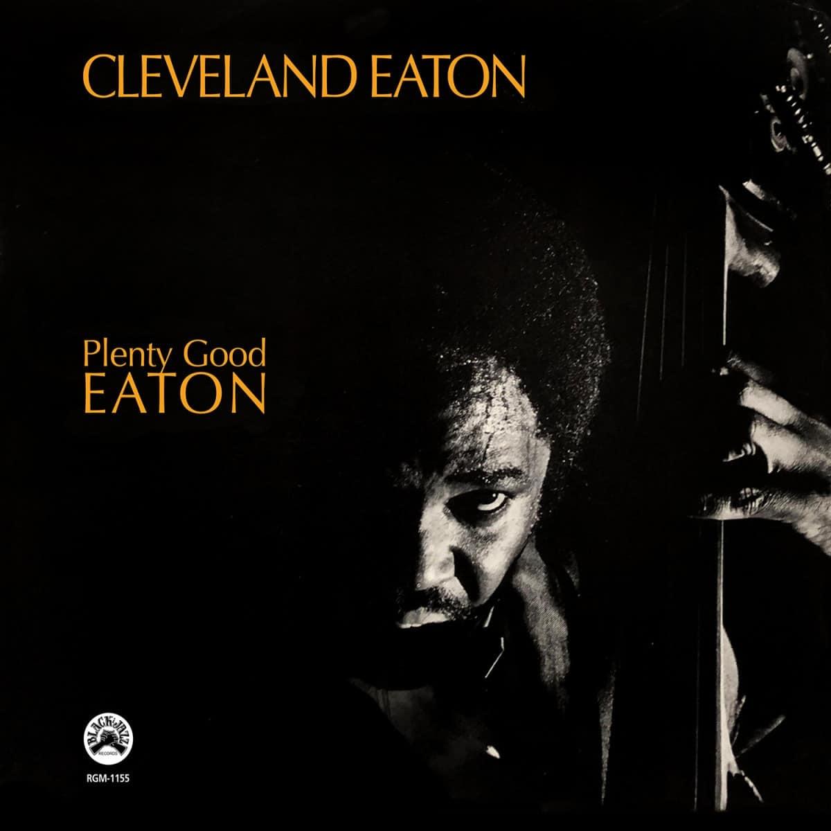 Real Gone Music Cleveland Eaton - Plenty Good Eaton