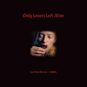 Sacred Bones Records Jozef Van Wissem / SQÜRL - Only Lovers Left Alive