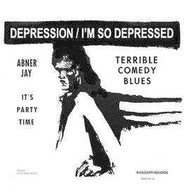 Mississippi Records Abner Jay - Depression / I'm So Depressed