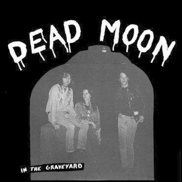 Mississippi Records Dead Moon - In The Graveyard