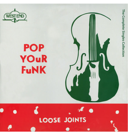 West End Records Loose Joints - Pop Your Funk: The Complete Singles Collection