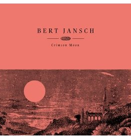 Earth Recordings Bert Jansch - Crimson Moon (Coloured Vinyl)