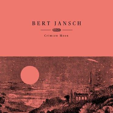 Earth Recordings Bert Jansch - Crimson Moon (Coloured Vinyl)