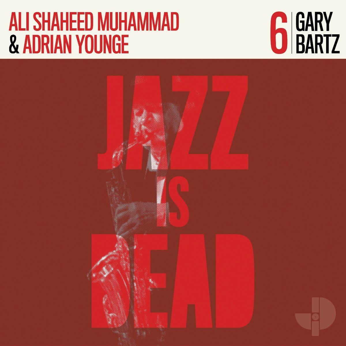 Jazz Is Dead Gary Bartz, Ali Shaheed Muhammad, and Adrian Younge - Jazz Is Dead 006 (Coloured Vinyl)