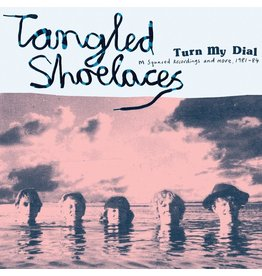 Chapter Music Tangled Shoelaces - Turn My Dial (M Squared Recordings and more, 1981-84) (Coloured Vinyl)