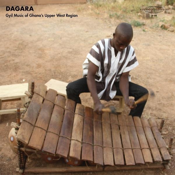 Sublime Frequencies Dagar Gyil Ensemble Of Lawra - Dagara: Gyil Music of Ghana's Upper West