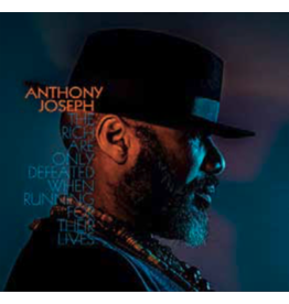 Heavenly Sweetness Anthony Joseph - The Rich Are Only Defeated When Running for Their Lives