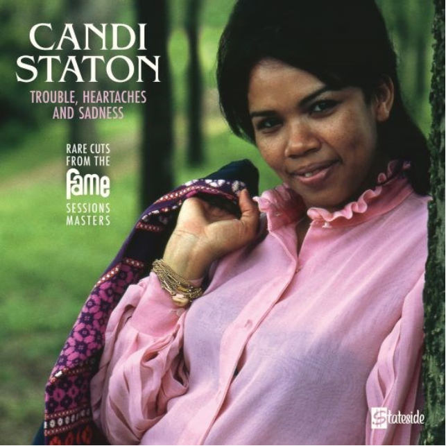 PLG UK Catalog Candi Staton - Trouble, Heartaches And Sadness (The Lost Fame Sessions Masters)