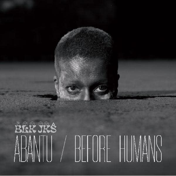 Glitterbeat Records Blk Jks - Abantu / Before Humans
