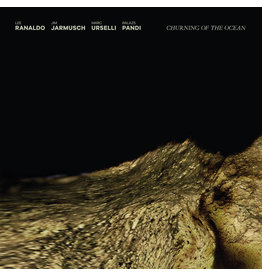 Trost Lee Ranaldo/ Jim Jarmusch / Marc Urselli / Balázs Pándi - Churning of the Ocean