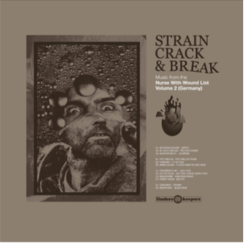 Finders Keepers Records Various - Strain Crack & Break: Music From The Nurse With Wound List Volume Two (Germany)