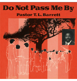 Numero Group Pastor TL Barrett & The Youth For Christ Choir - Do Not Pass Me By Vol. 1