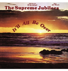 Light In The Attic The Supreme Jubilees - It'll All Be Over