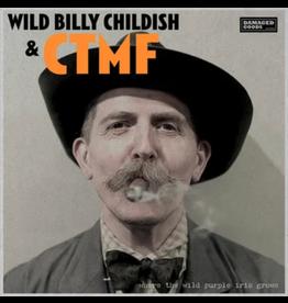 Damaged Goods Records Wild Billy Childish & CTMF - Where The Wild Purple Iris Grows