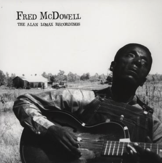 Mississippi Records Fred Mcdowell - The Alan Lomax Recordings