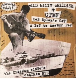 Damaged Goods Records Wild Billy Childish & CTMF/ The Chatham Singers - Bob Dylan's Got A Lot To Answer For c/w Chatham MTB
