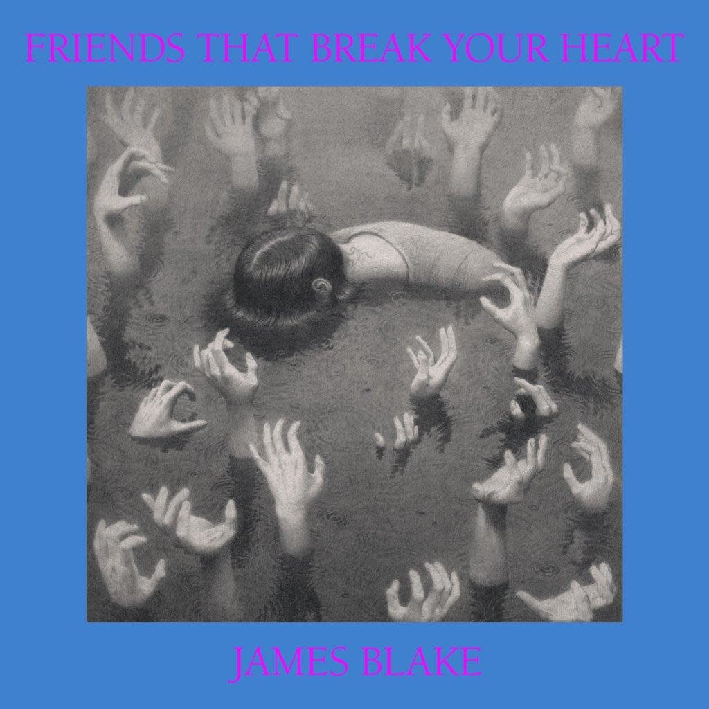 Polydor James Blake - Friends That Break Your Heart