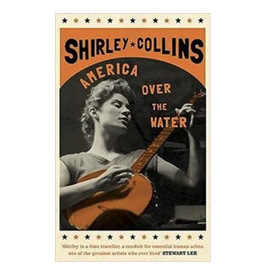 White Rabbit Books Shirley Collins - America Over The Water