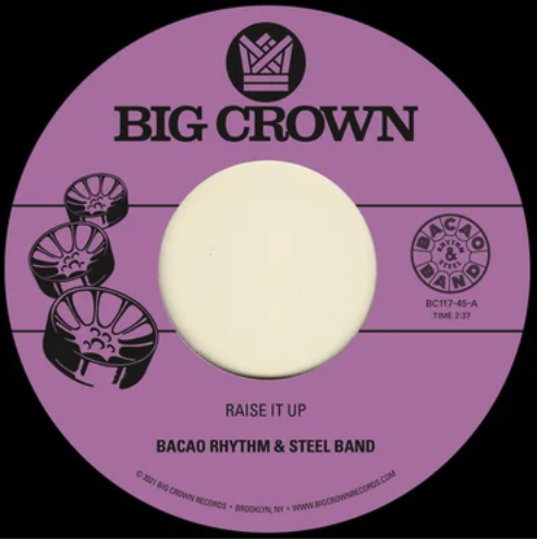 Big Crown Records Bacao Rhythm and Steel Band - Raise It Up b/w Space
