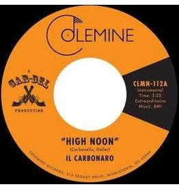 Colemine Records Il Carbonaro - High Noon / Amigo De La Muerte