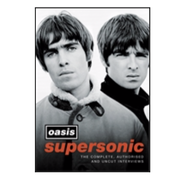 Headline Publishing Group Oasis - Supersonic The Complete, Authorised and Uncut Interviews
