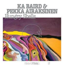 RVNG Ka Baird & Pekka Airaksinen - FRKWYS Vol. 17: Hungry Shells