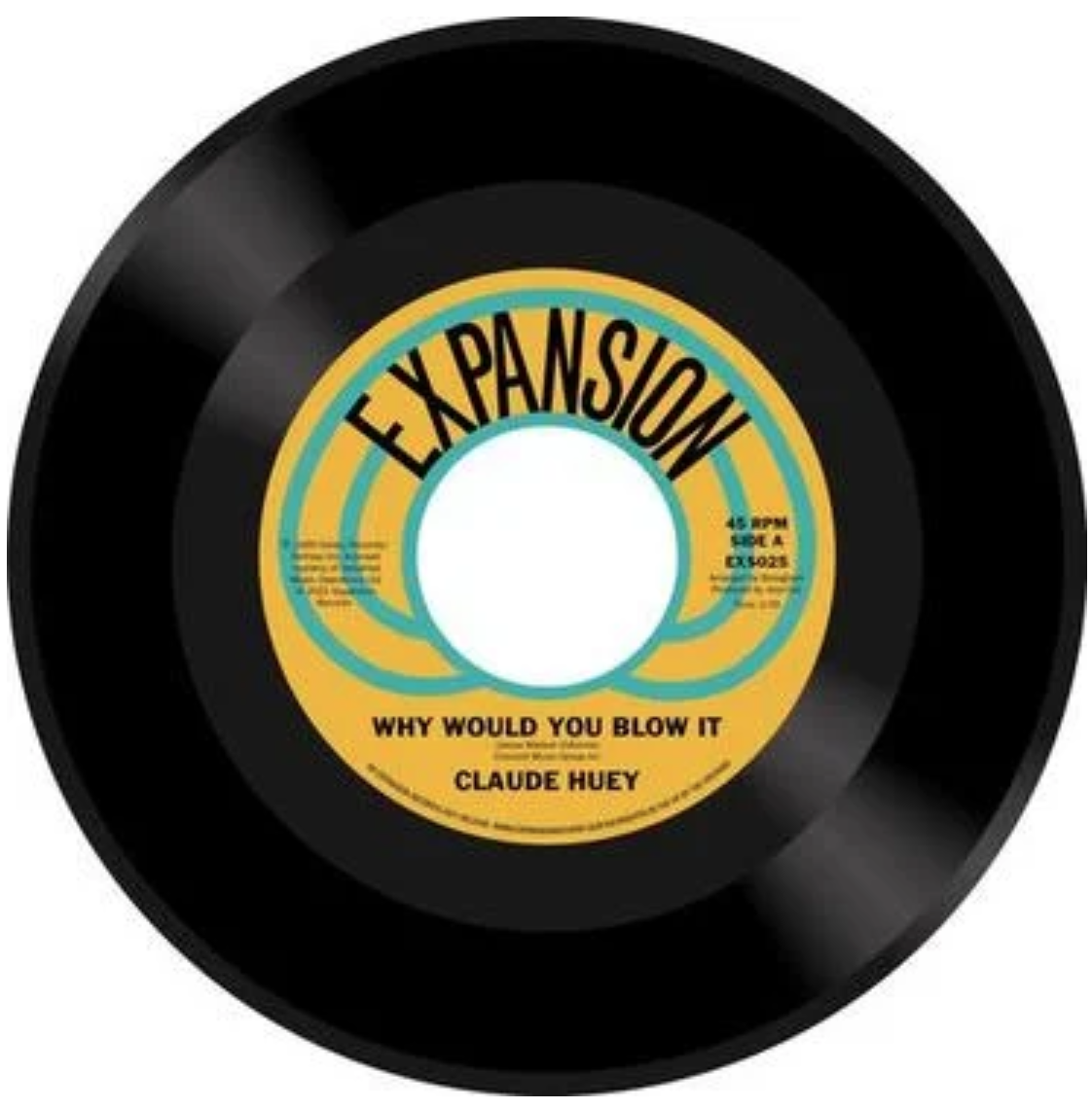 Expansion Records Claude Huey - Why Would You Blow It / Why Did Our Love Go