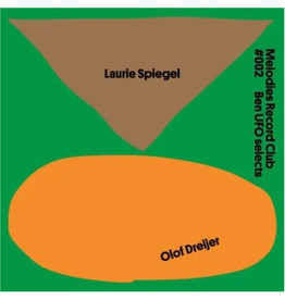 Melodies International Laurie Spiegel / Olof Dreijer - Melodies Record Club #002: Ben UFO Selects