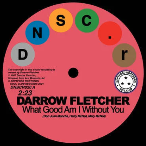 Deptford Northern Soul Club Records Darrow Fletcher - What Good Am I Without You / That Certain Little Something