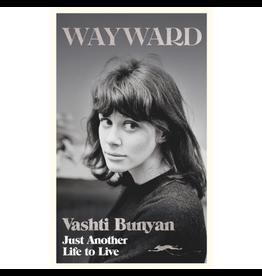 White Rabbit Books Vashti Bunyan - Wayward: Just Another Life to Live