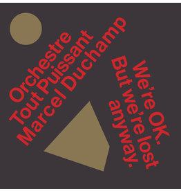 Bongo Joe Orchestre Tout Puissant Marcel Duchamp - We're Okay. But We're Lost Anyway.