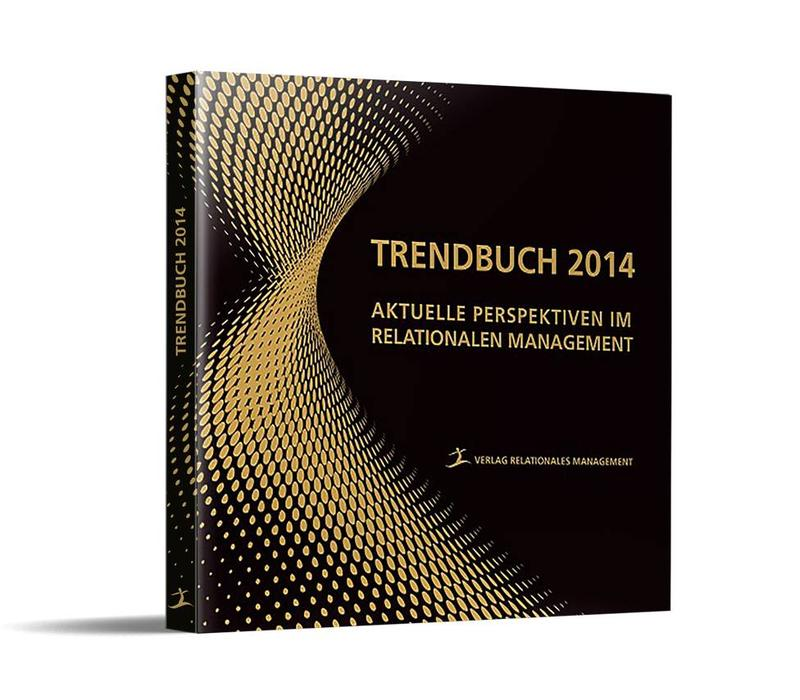 Das Trendbuch No. 1 – Aktuelle Perspektiven im Relationalen Management