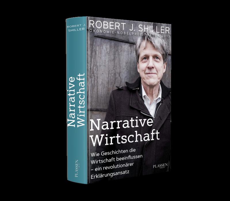 Narrative Wirtschaft: Wie Geschichten die Wirtschaft beeinflussen - ein revolutionärer Erklärungsansatz