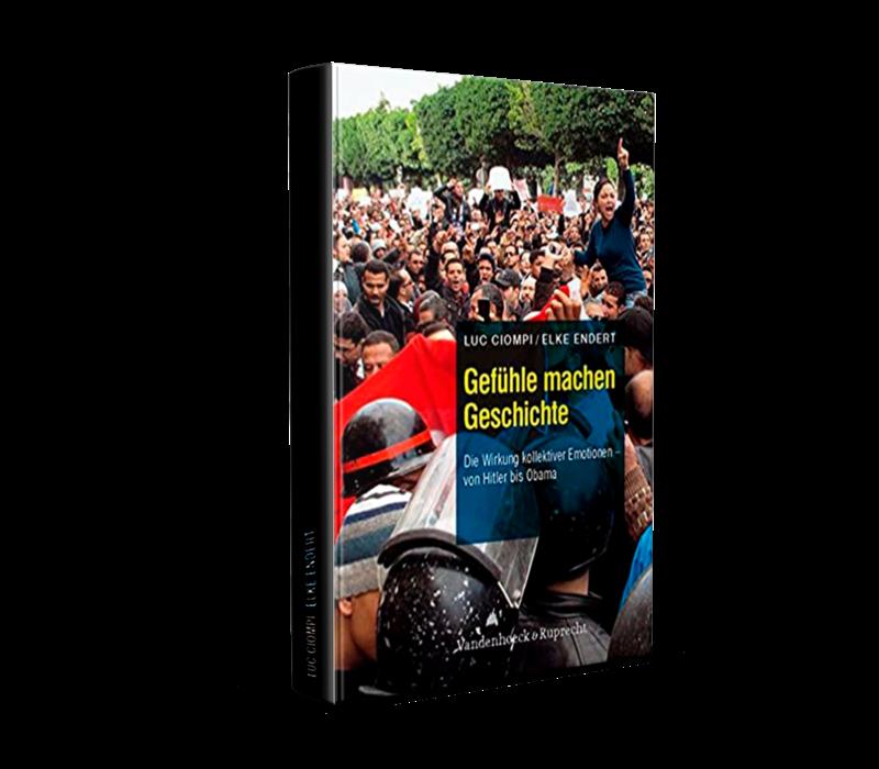 Gefühle machen Geschichte: Die Wirkung kollektiver Emotionen – von Hitler bis Obama. 2001.  (Ciompi, L. und Endert, E.)