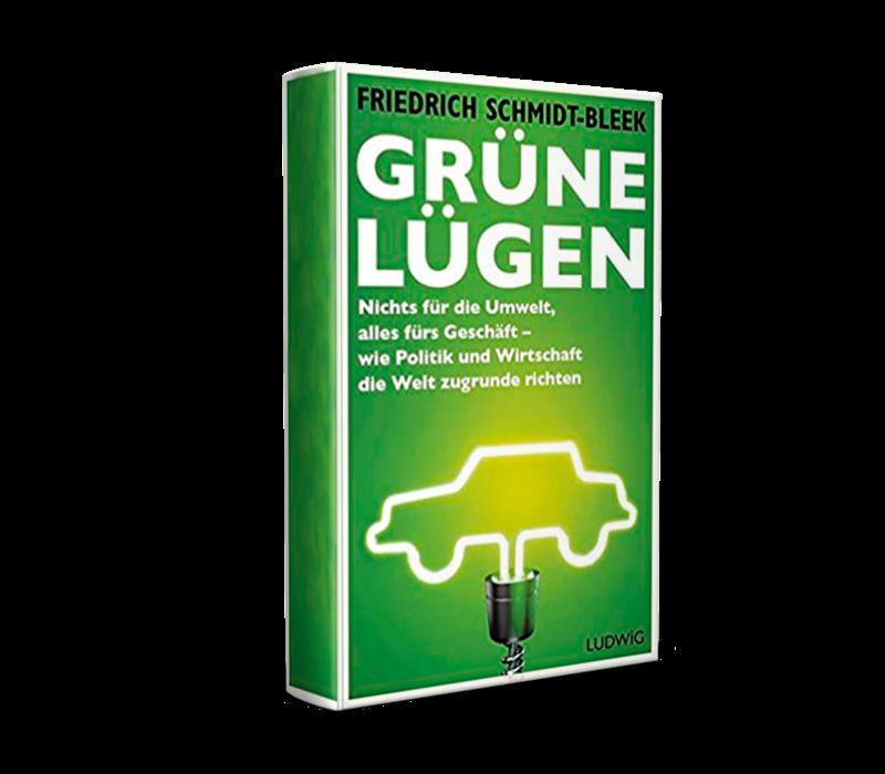 Grüne Lügen: Nichts für die Umwelt, alles fürs Geschäft – wie Politik und Wirtschaft die Welt zugrunde richten. 2014. (Schmidt-Bleek, F.)