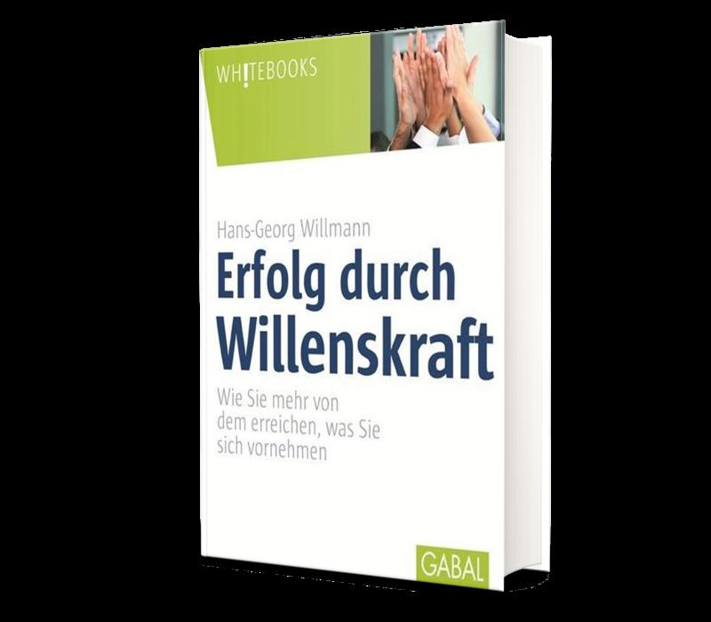 Erfolg durch Willenskraft - Wie Sie mehr von dem erreichen, was Sie sich vornehmen.  2015 (Willmann, H.-G.)