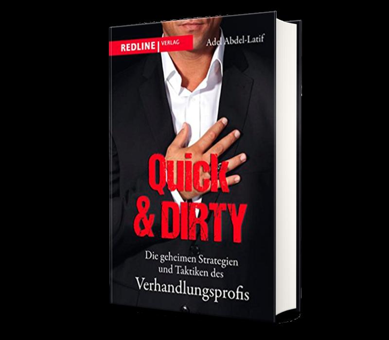 Quick & Dirty: Die geheimen Strategien und Taktiken des Verhandlungsprofis. 2015.  (Abdel-Latif, A.)