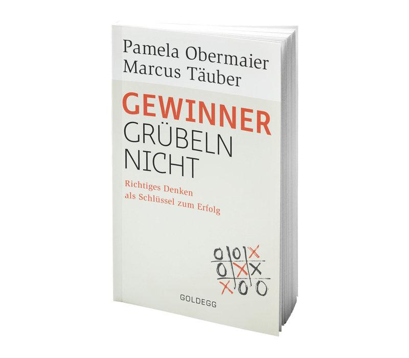 Gewinner grübeln nicht. Richtiges Denken als Schlüssel zum Erfolg. 2016. (Obermaier, P. und Täuber, M.)