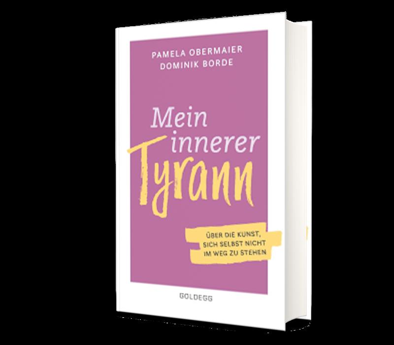 Mein innerer Tyrann. Über die Kunst, sich selbst nicht im Weg zu stehen. 2020. (Obermaier, P., Borde, D.)